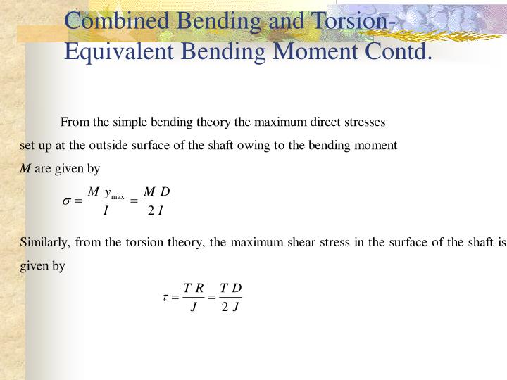 Combined Bending and Torsion-Equivalent Bending Moment Contd.