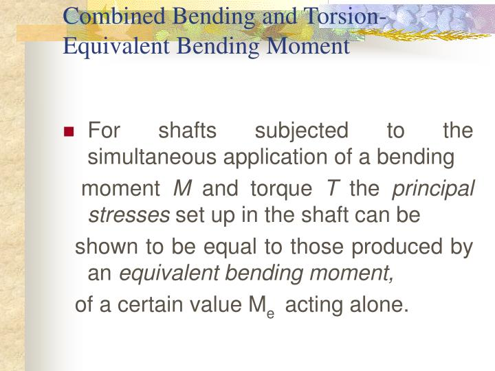 Combined Bending and Torsion-Equivalent Bending Moment