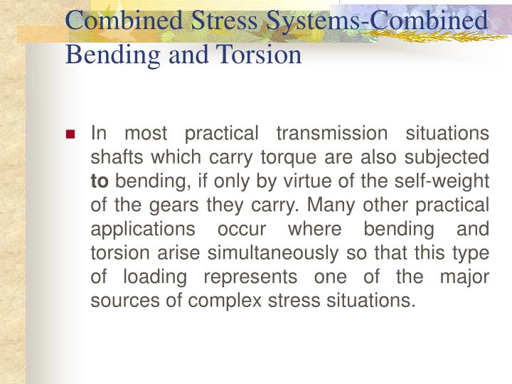 Combined Stress Systems-Combined Bending and Torsion