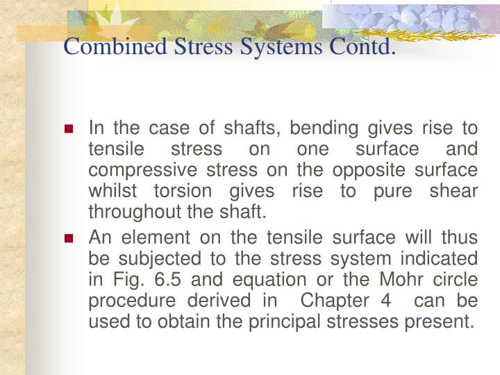 Combined Stress Systems Contd.