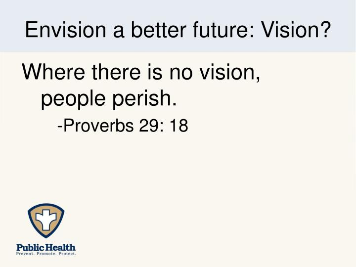 Envision a better future: Vision?
