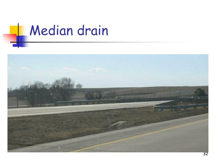 Median drain