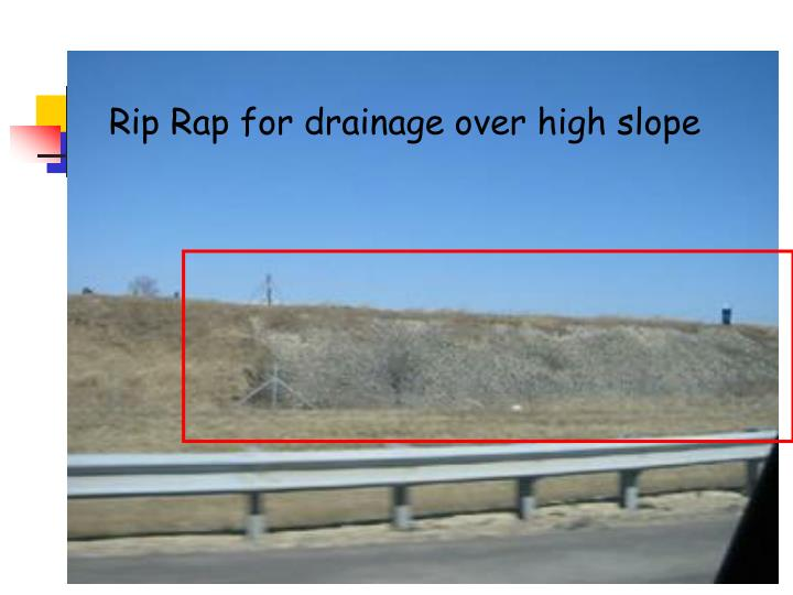 Rip Rap for drainage over high slope
