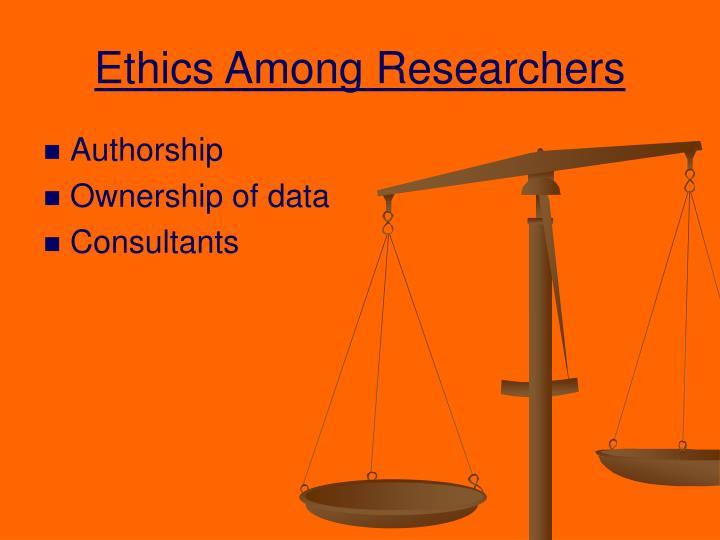 Ethics Among Researchers