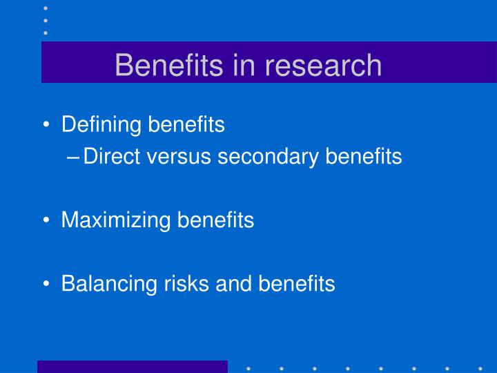 Benefits in research