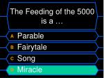 the feeding of the 5000 is a1