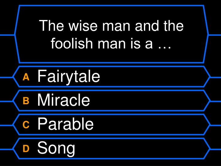 The wise man and the foolish man is a …