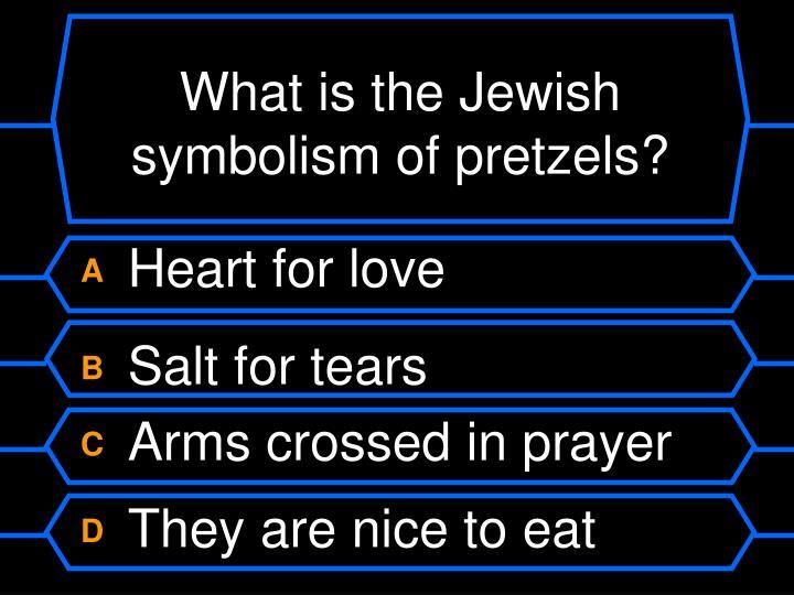What is the Jewish symbolism of pretzels?