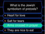 what is the jewish symbolism of pretzels1