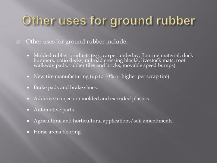 Other uses for ground rubber