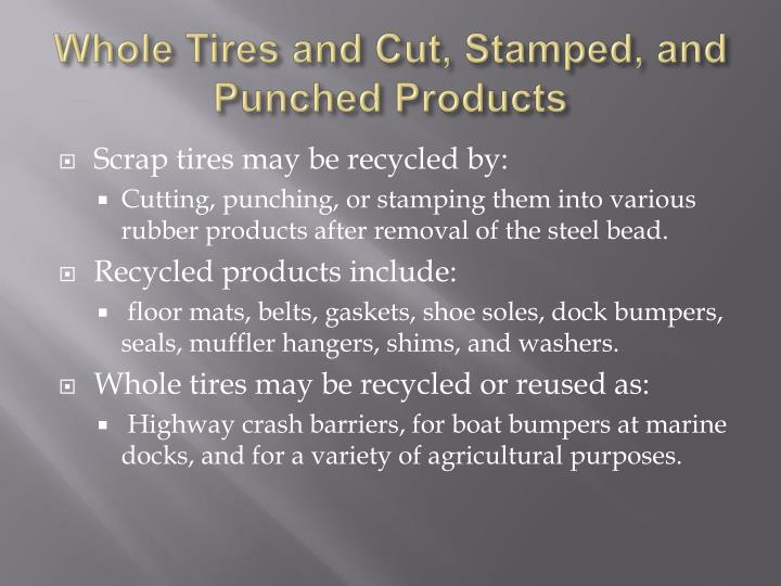 Whole Tires and Cut, Stamped, and Punched Products