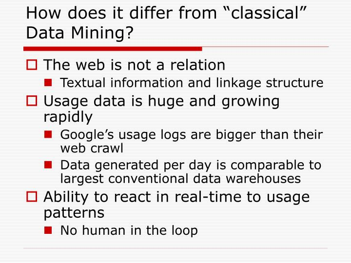 """How does it differ from """"classical"""" Data Mining?"""