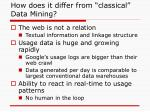 how does it differ from classical data mining
