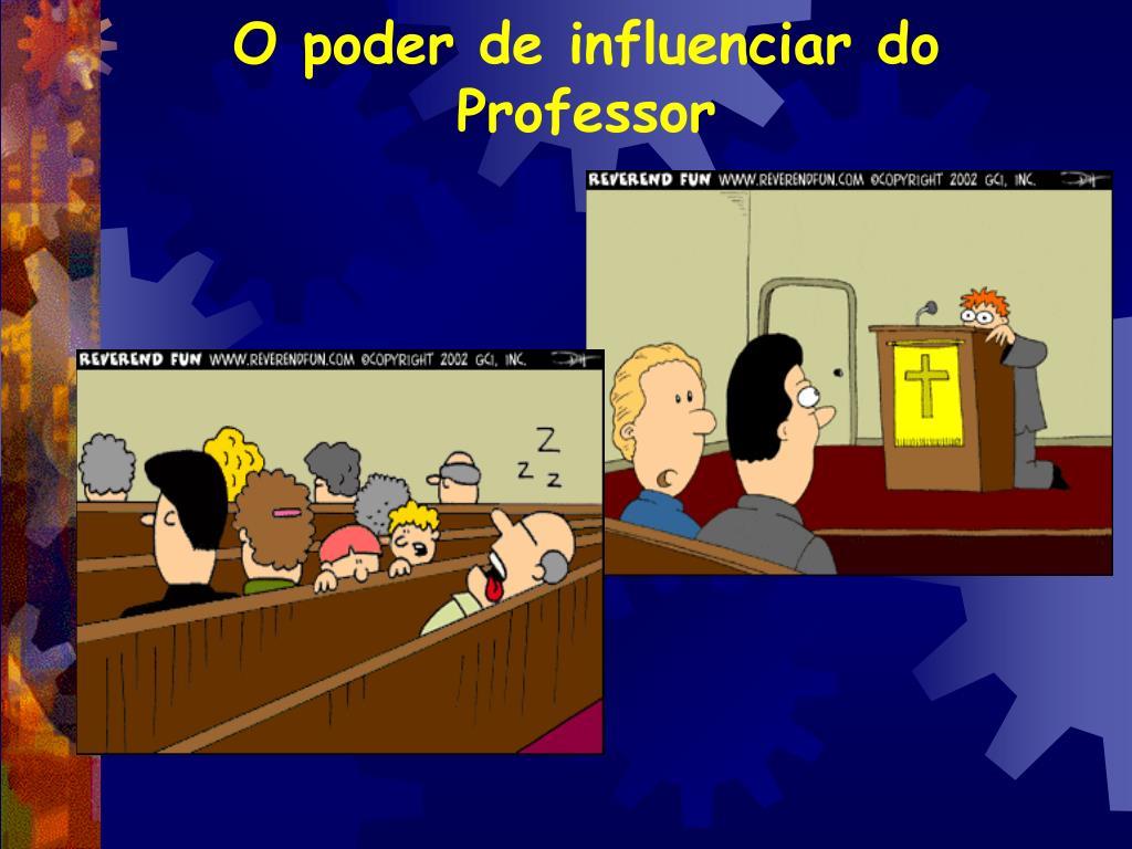 O poder de influenciar do Professor