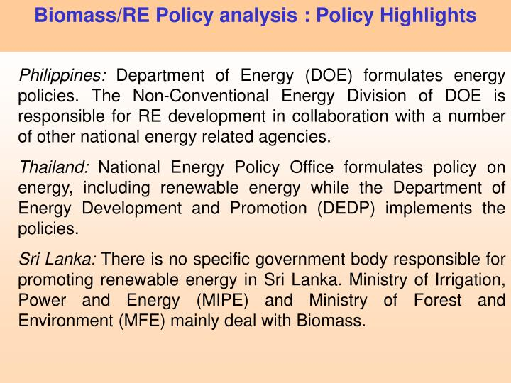 Biomass/RE Policy analysis : Policy Highlights