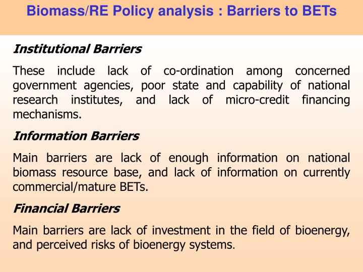 Biomass/RE Policy analysis : Barriers to BETs