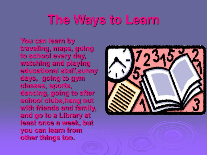 The Ways to Learn