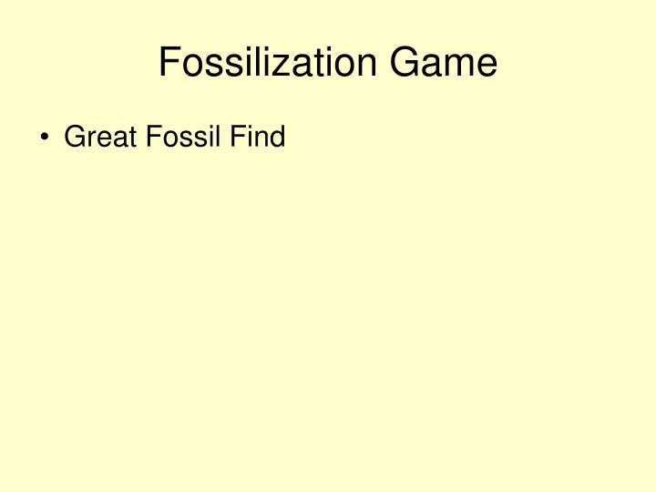 Fossilization Game