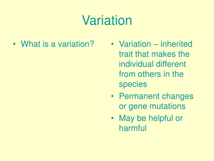 What is a variation?