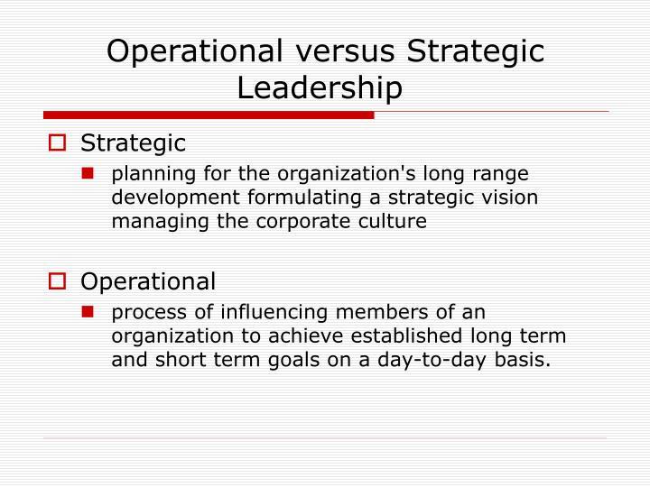 Operational versus Strategic Leadership