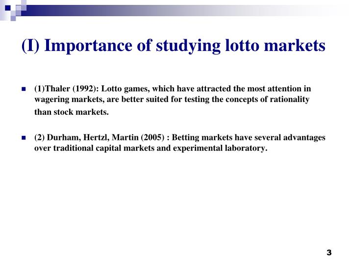 (I) Importance of studying lotto markets