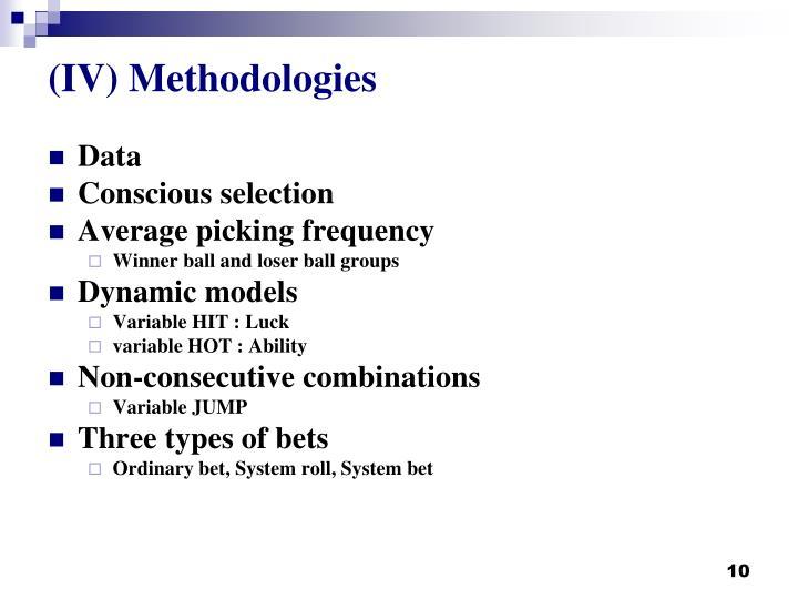 (IV) Methodologies