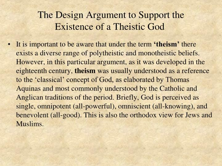 The Design Argument to Support the Existence of a Theistic God