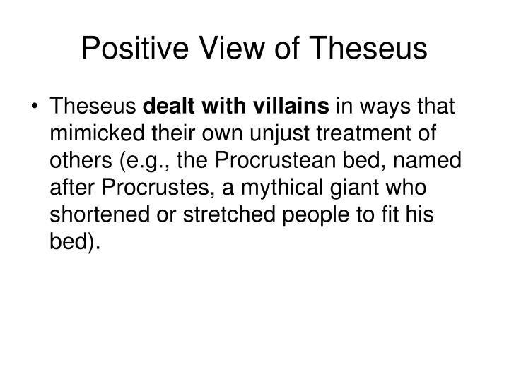 Positive View of Theseus