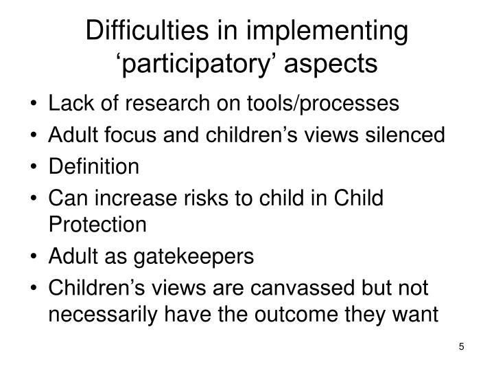 Difficulties in implementing 'participatory' aspects