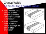 groove welds j and double j groove welds