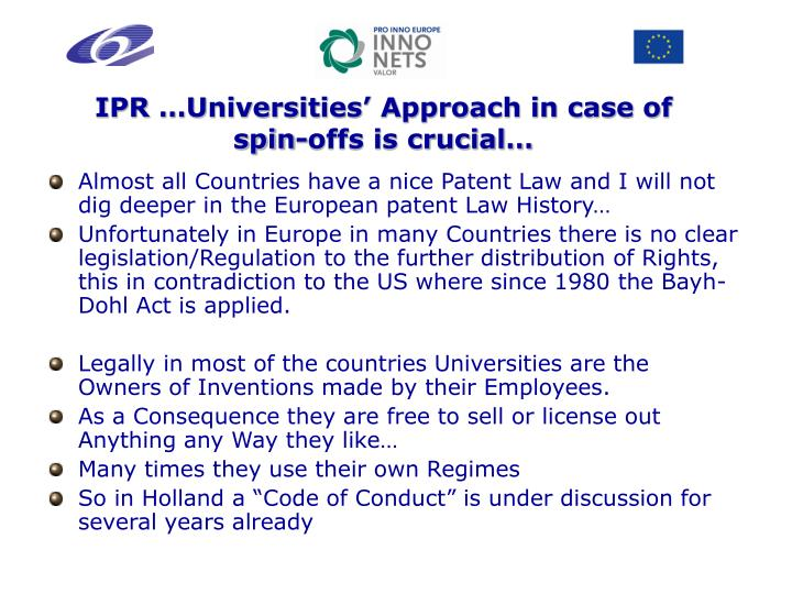 IPR …Universities' Approach in case of spin-offs is crucial…