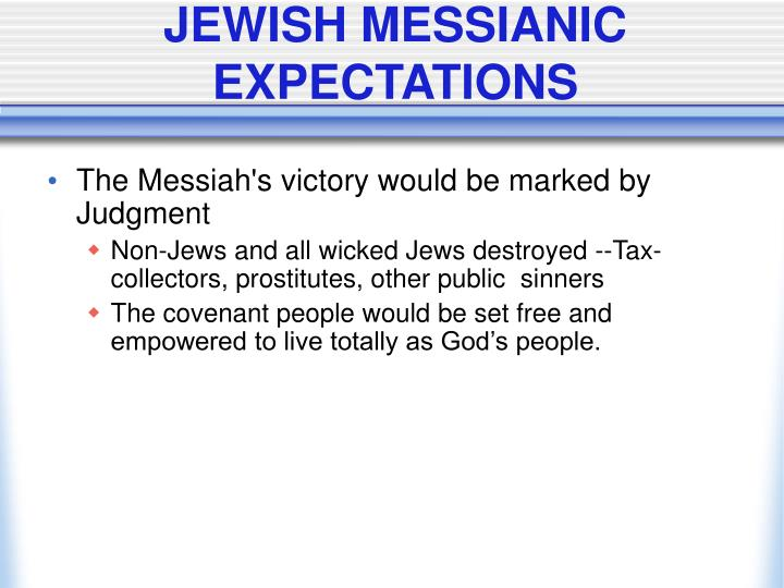 JEWISH MESSIANIC EXPECTATIONS