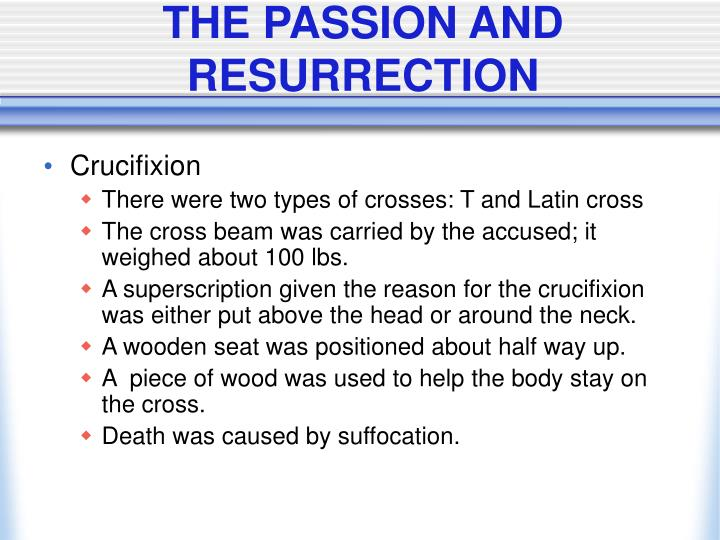 THE PASSION AND RESURRECTION