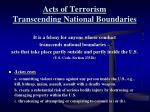 acts of terrorism transcending national boundaries