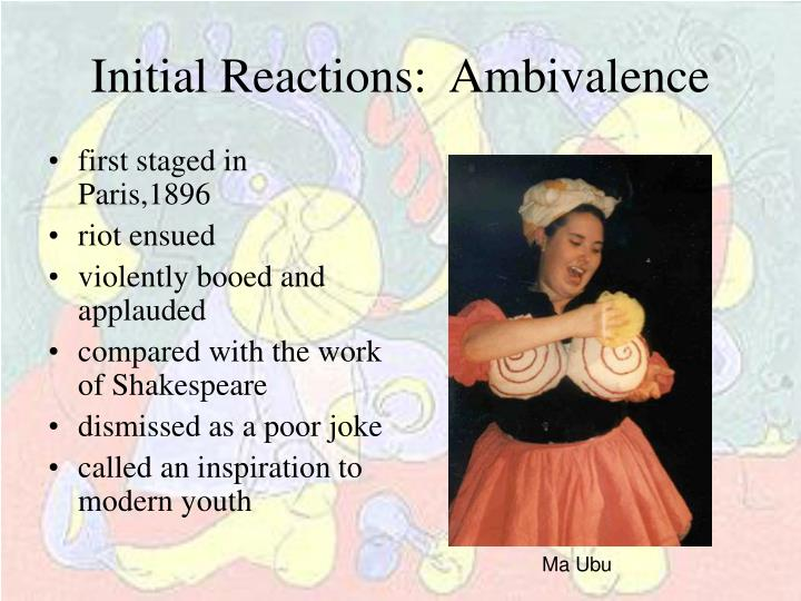 Initial Reactions:  Ambivalence