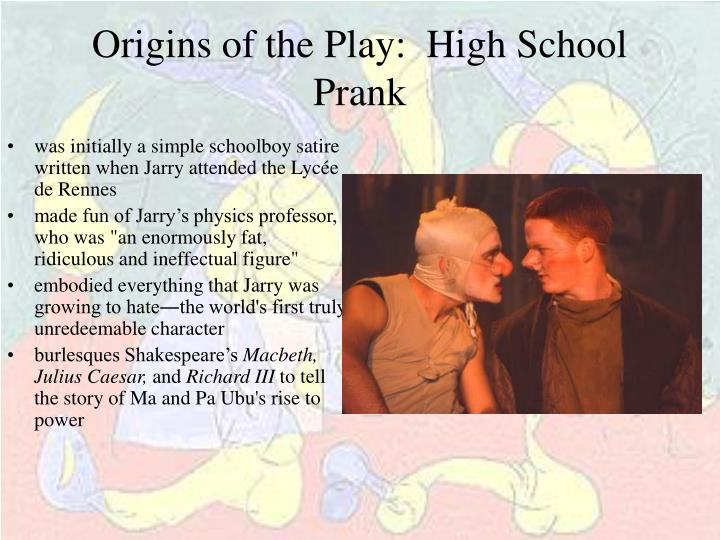 Origins of the Play:  High School Prank