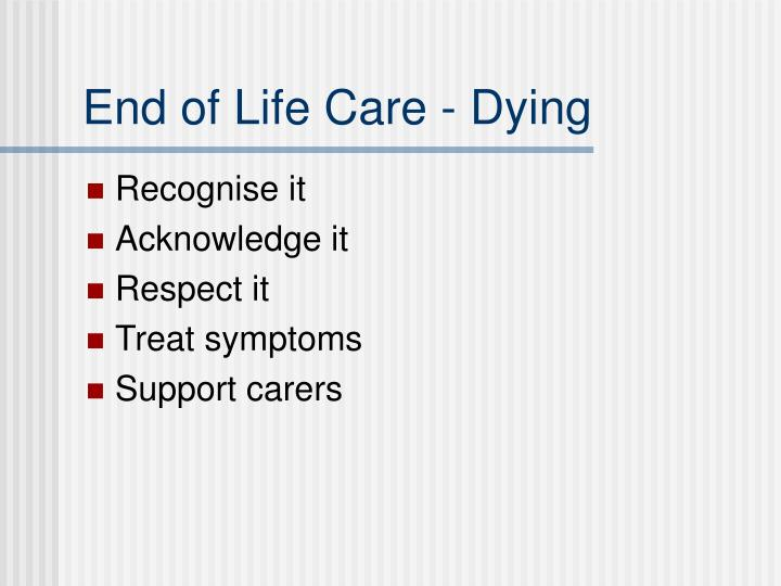 End of Life Care - Dying