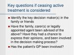 key questions if ceasing active treatment is considered1
