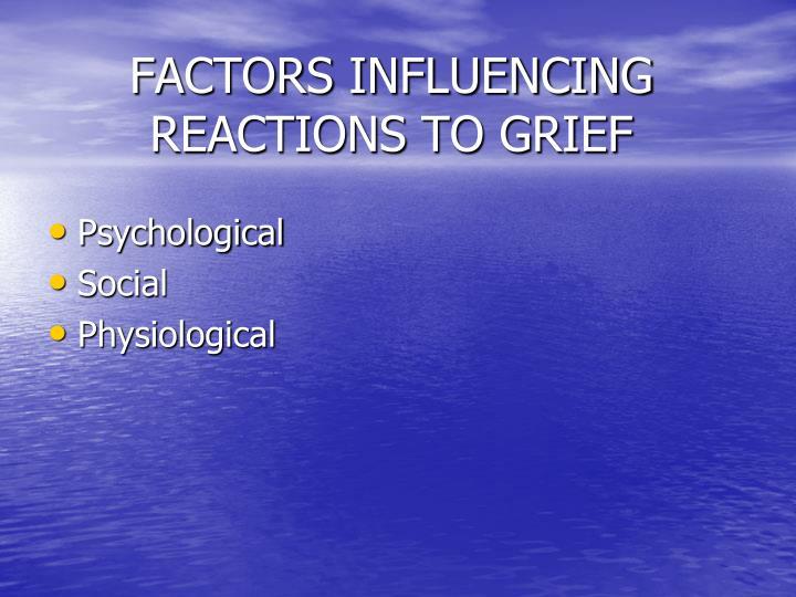 FACTORS INFLUENCING REACTIONS TO GRIEF