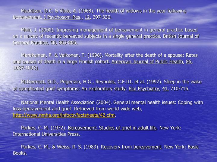 Maddison, D.C. & Viola, A. (1968). The health of widows in the year following