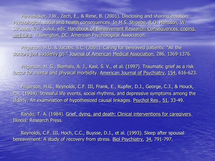 Pennebaker, J.W., Zech, E., & Rime, B. (2001). Disclosing and sharing emotion: