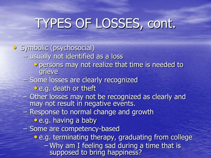TYPES OF LOSSES, cont.