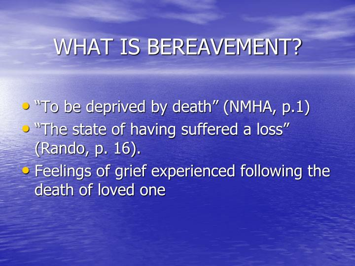WHAT IS BEREAVEMENT?