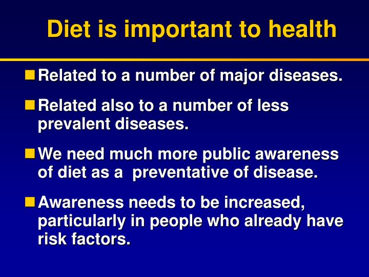 Diet is important to health