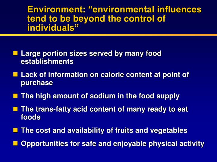 """Environment: """"environmental influences tend to be beyond the control of individuals"""""""