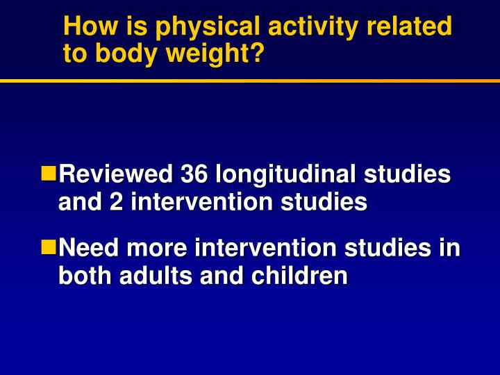 How is physical activity related to body weight?