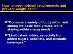 how to meet nutrient requirements and prevent weight gain
