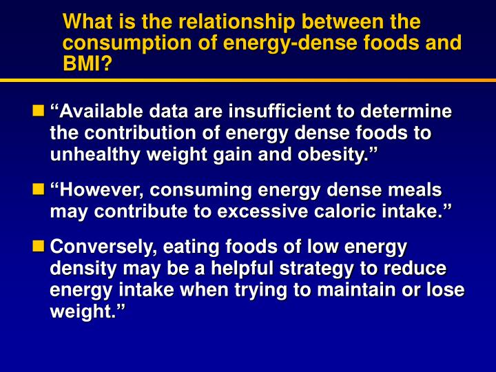 What is the relationship between the consumption of energy-dense foods and BMI?