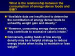what is the relationship between the consumption of energy dense foods and bmi