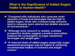 what is the significance of added sugars intake to human health